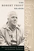 The Robert Frost Reader: Poetry and Prose by…