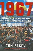 1967: Israel, the War, and the Year that&hellip;