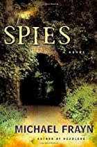 Spies : a novel by Michael Frayn