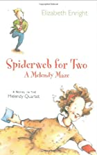 Spiderweb for Two: A Melendy Maze by…