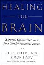 Healing the Brain by Curt Freed M.D.