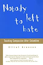 Nobody Left to Hate by Elliot Aronson