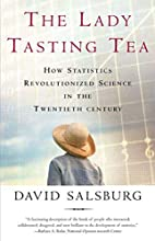 The Lady Tasting Tea: How Statistics…
