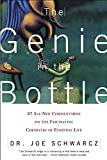 Schwarcz, Joe: The Genie in the Bottle: 67 All New Digestible Commentaries of the Fascinating Chemistry of Everyday Life