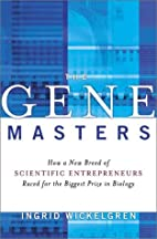 The Gene Masters: How a New Breed of…