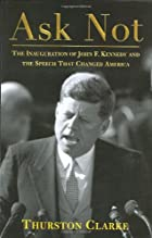 Ask Not: The Inauguration of John F. Kennedy…