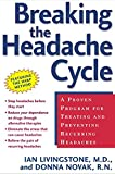 Livingstone, Ian: Breaking the Headache Cycle: A Proven Program for Treating and Preventing Recurring Headaches