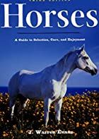 Horses: A Guide to Selection, Care, and…
