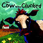 The Cow Who Clucked by Denise Fleming