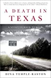 Temple-Raston, Dina: A Death in Texas: A Story of Race, Murder, and a Small Town's Struggle for Redemption