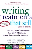 Atchity, Kenneth: Writing Treatments That Sell: How to Create and Market Your Story Ideas to the Motion Picture and TV Industry