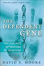 The Dependent Gene: The Fallacy of Nature…
