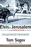 Segev, Tom: Elvis in Jerusalem: Post-Zionism and the Americanization of Israel
