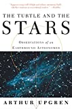 Arthur R. Upgren: The Turtle and the Stars : Observations of an Earthbound Astronomer