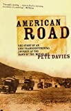 Davies, Pete: American Road: The Story of an Epic Transcontinental Journey at the Dawn of the Motor Age