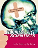 Boring, Mel: Guinea Pig Scientists: Bold Self-experimenters In Science And Medicine