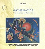 Devlin, Keith: Mathematics: The Science of Patterns: The Search for Order in Life, Mind and the Universe