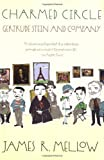 Mellow, James R.: Charmed Circle: Gertrude Stein and Company