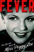 Fever: The Life and Music of Miss Peggy Lee…