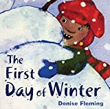 Fleming, Denise: The First Day Of Winter
