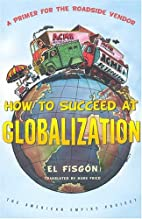 How to Succeed at Globalization: A Primer…