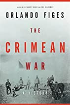 Crimea: The Last Crusade by Orlando Figes