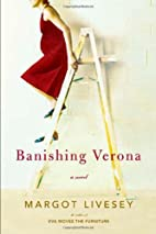 Banishing Verona: A Novel by Margot Livesey