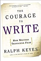 The Courage to Write: How Writers Transcend…