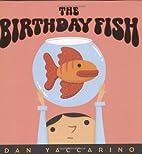 The Birthday Fish by Dan Yaccarino