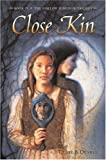Clare B. Dunkle: Close Kin: Book II -- The Hollow Kingdom Trilogy
