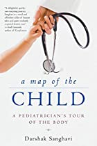A Map of the Child: A Pediatrician's Tour of…