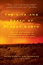 The Life and Death of Planet Earth: How the…