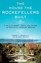 The House the Rockefellers Built: A Tale of…