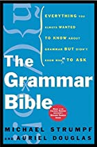 The Grammar Bible: Everything You Always…