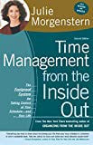 Morgenstern, Julie: Time Management from the Inside Out: The Foolproof System for Taking Control of Your Schedule--And Your Life