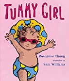 Tummy Girl by Roseanne Thong