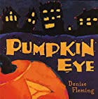 Pumpkin Eye by Denise Fleming