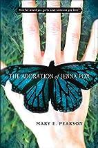 The Adoration of Jenna Fox by Mary E.…