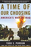 Todd S. Purdum: A Time of Our Choosing: America's War in Iraq