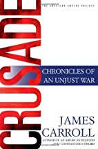 Crusade: Chronicles of an Unjust War by…