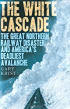 The White Cascade: The Great Northern…