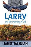 Tashjian, Janet: Larry and the Meaning of Life