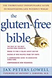 Lowell, Jax Peters: The Gluten-free Bible: The Thoroughly Indispensable Guide To Negotiating Life Without Wheat
