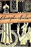 Riggs, David: The World of Christopher Marlowe