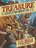 Treasure on Superstition Mountain by Elise…