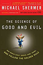 The Science of Good and Evil: Why People…