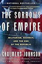 The Sorrows of Empire: Militarism, Secrecy,…