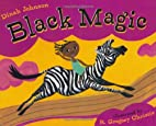 Black Magic by Dinah Johnson