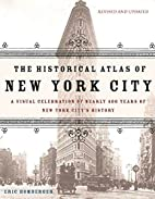 The Historical Atlas of New York City: A…