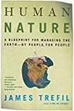 Trefil, James: Human Nature : A Blueprint for Managing the Earth--by People, for People